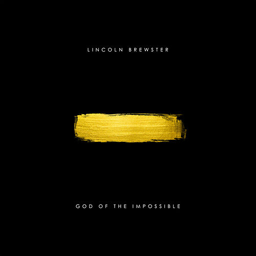 God of the Impossible (Deluxe) by Lincoln Brewster