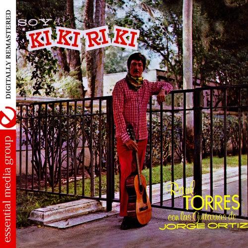Soy el Kikiriki (Digitally Remastered) de Raul Torres
