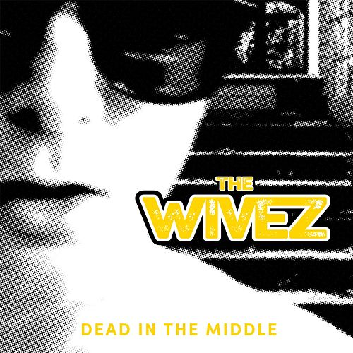 Dead in the Middle by The Wivez