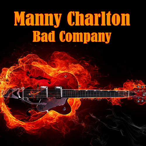 Bad Company by Manny Charlton (Nazareth)