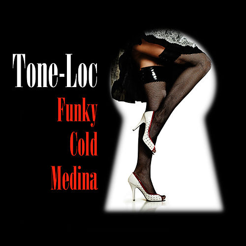 Funky Cold Medina (Re-Recorded / Remastered) by Tone Loc