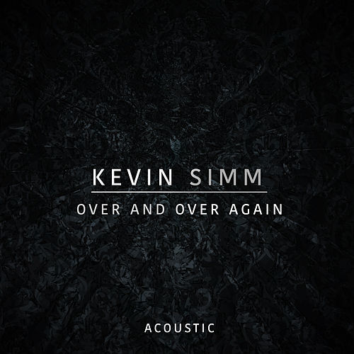 Over And Over Again (Acoustic) von Kevin Simm