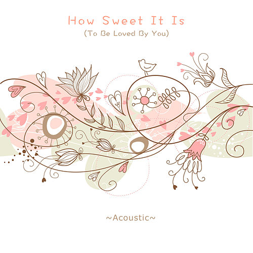 How Sweet It Is (To Be Loved By You) (Acoustic) de Amber Leigh Irish