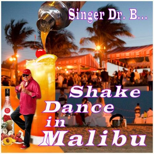 Shake Dance in Malibu by Singer Dr. B...