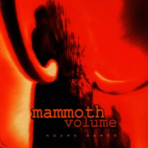 Noara Dance by Mammoth Volume