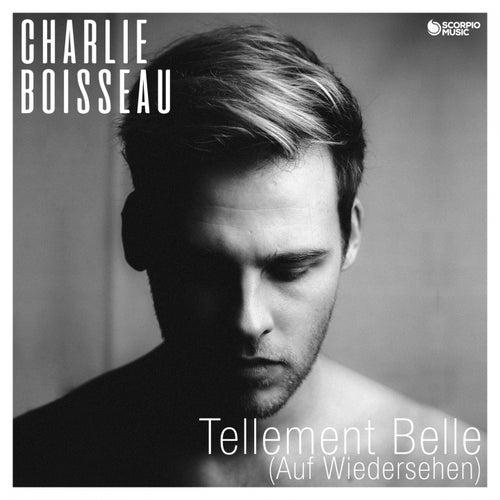 Tellement belle (Auf Wiedersehen) de Charlie Boisseau