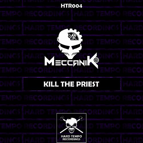 Kill the Priest by Meccanik