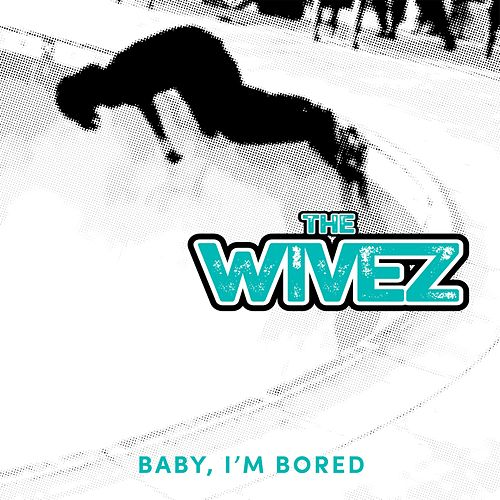 Baby, I'm Bored by The Wivez