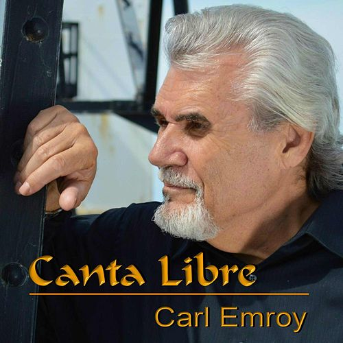 Canta Libre von Carl Emroy