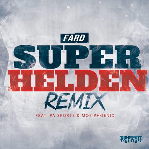 Superhelden (feat. PA Sports & Moe Phoenix) (Remix) von Fard