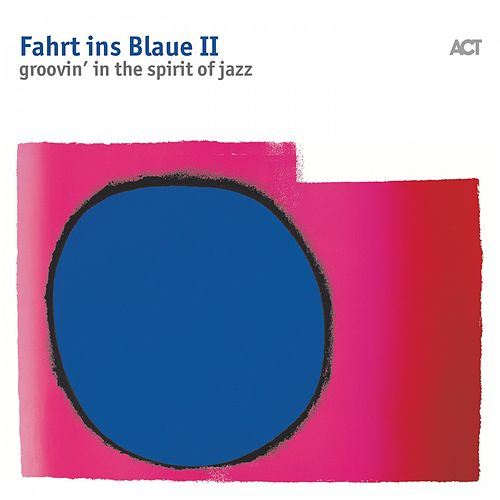Fahrt Ins Blaue II (Groovin'in the Spirit of Jazz) by Various Artists