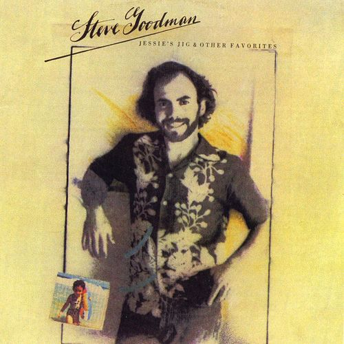Jessie's Jig & Other Favorites von Steve Goodman