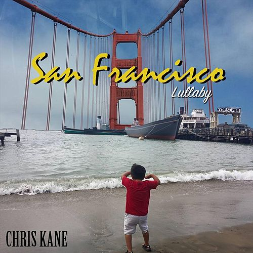 San Francisco Lullaby by Chris Kane