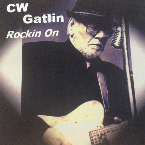 Rockin' On von C W Gatlin