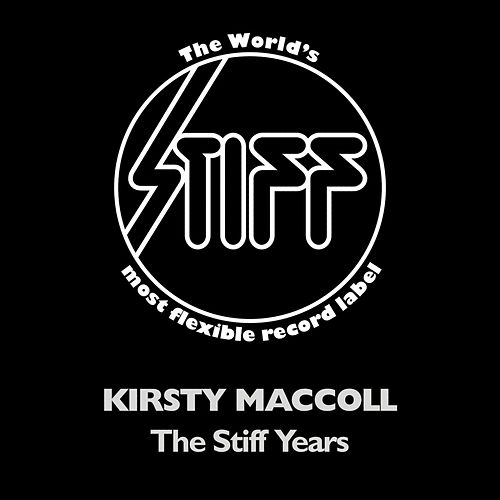 The Stiff Years von Kirsty MacColl
