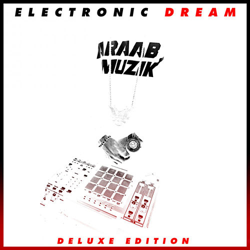 Electronic Dream (Deluxe Edition) de AraabMUZIK