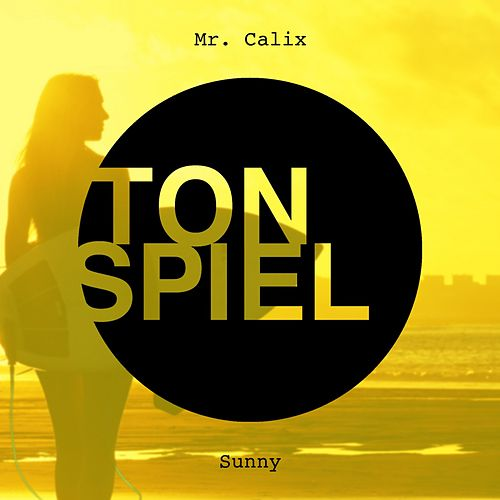 Sunny by Mr. Calix