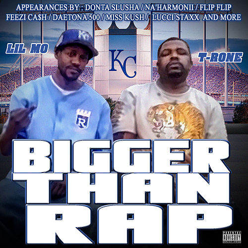 Bigger Then Rap by Lil' Mo