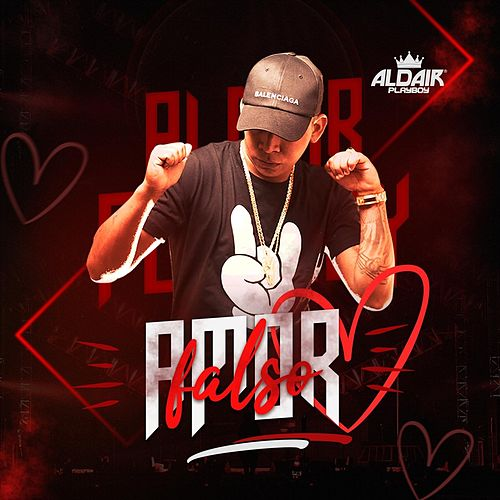 Amor Falso by Aldair Playboy