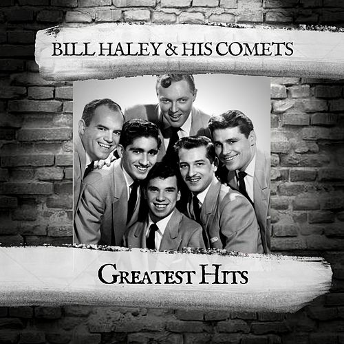 Greatest Hits by Bill Haley & the Comets