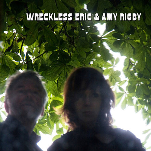 Wreckless Eric And Amy Rigby de Wreckless Eric