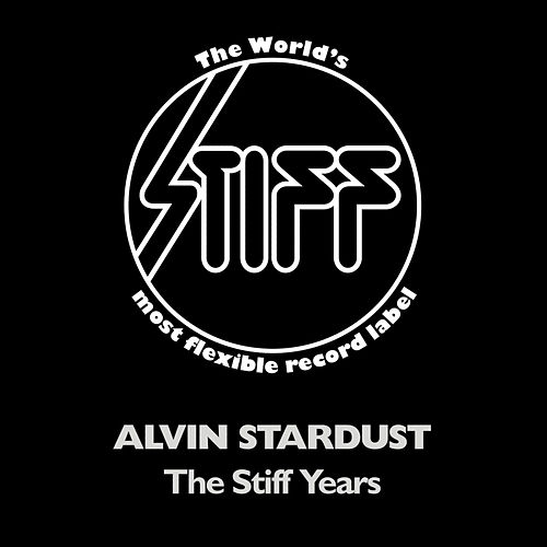 The Stiff Years by Alvin Stardust