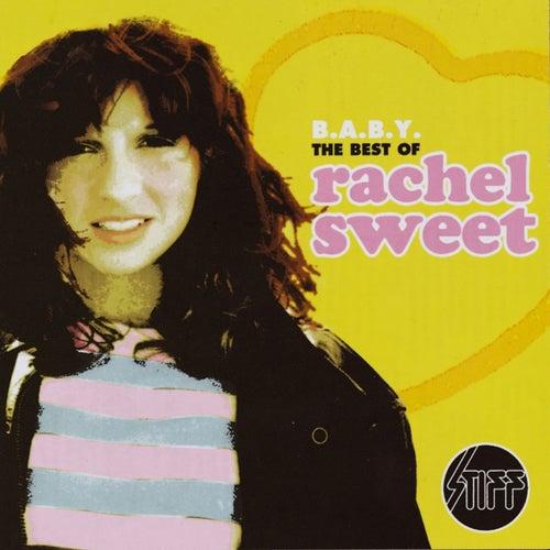 B.A.B.Y - The Best Of Rachel Sweet by Rachel Sweet