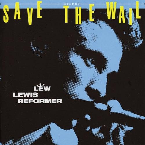 Save The Wail de Lew Lewis