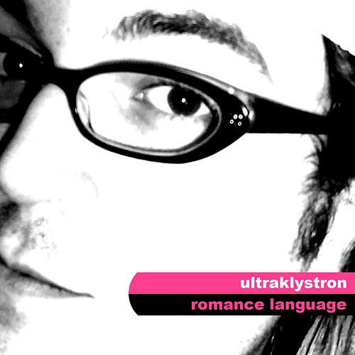 Romance Language by Ultraklystron