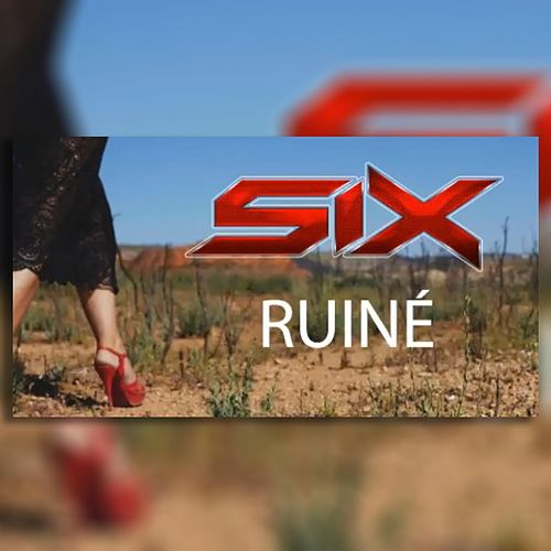 Ruiné by Six