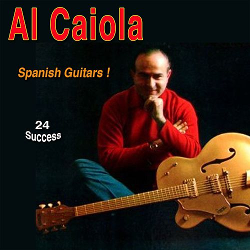 Spanish Guitars (24 Success) by Al Caiola