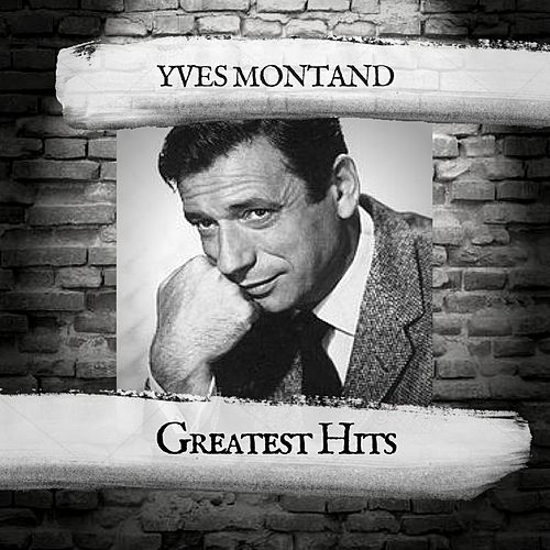 Greatest Hits by Yves Montand