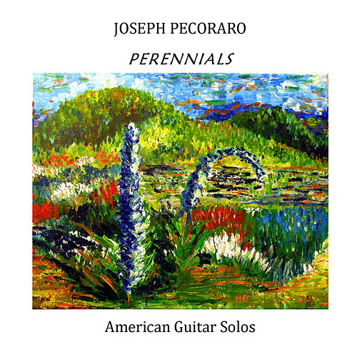 Perennials by Joseph Pecoraro