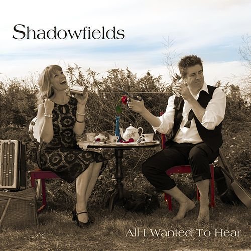 All I Wanted to Hear by Shadow Fields