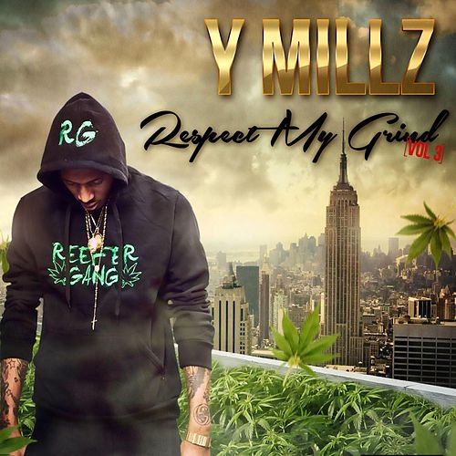 Respect My Grind, Vol. 3 by Y Millz