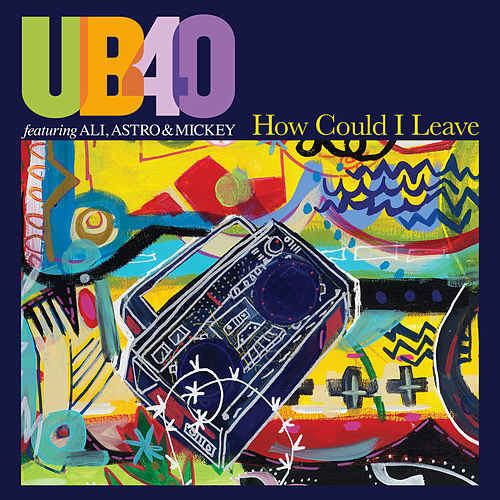 How Could I Leave (Radio Edit) by UB40