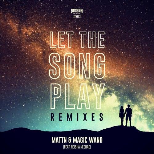 Let The Song Play (Remixes) de MATTN and Magic Wand