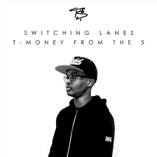 Switching Lanes by T-Money from the 5