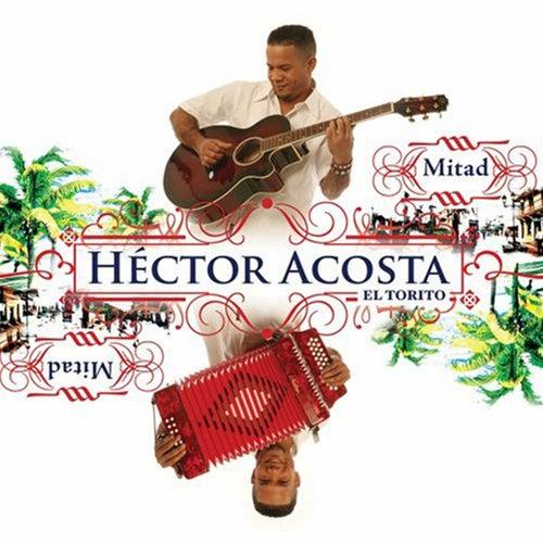 Mitad Mitad de Hector Acosta 'El Torito'