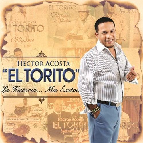 La Historia, Mis Exitos by Hector Acosta