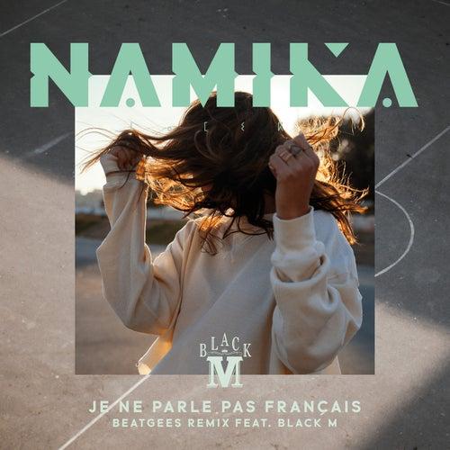 Je ne parle pas français (Beatgees Remix) von Namika