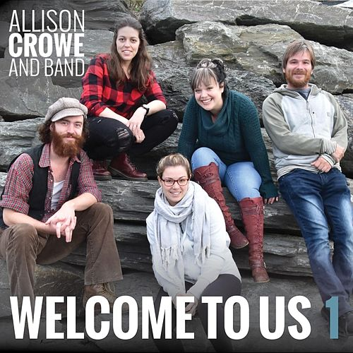 Welcome to Us 1 by Allison Crowe