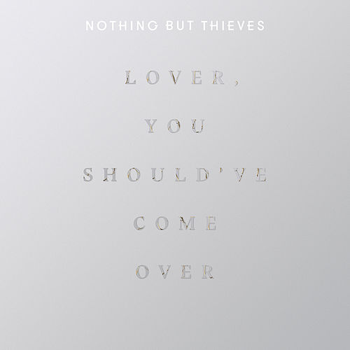 Lover, You Should Have Come Over (Live at BBC Maida Vale Studios) de Nothing But Thieves