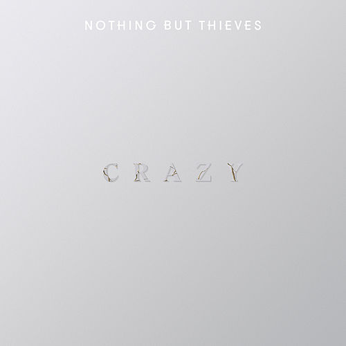 Crazy de Nothing But Thieves