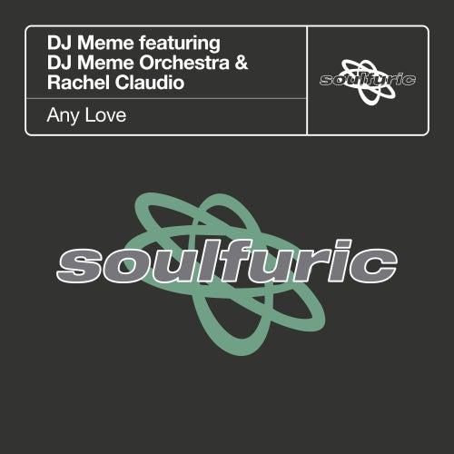 Any Love (feat. DJ Meme Orchestra & Rachel Claudio) de DJ Meme
