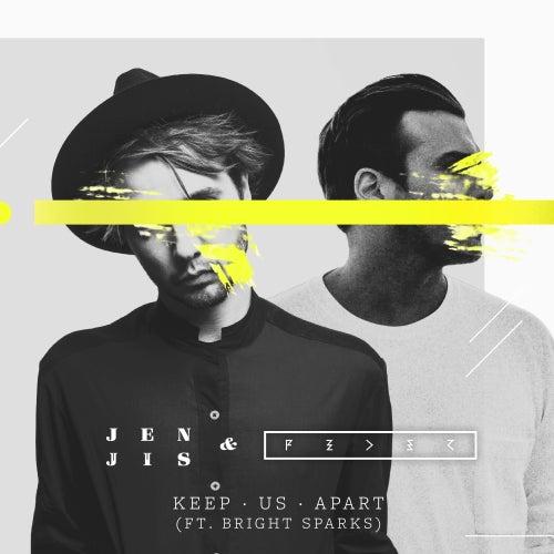 Keep Us Apart (feat. Bright Sparks) de Jen Jis