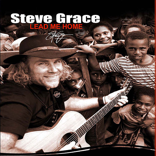Lead Me Home by Steve Grace