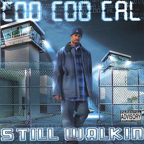 Still Walkin de Coo Coo Cal