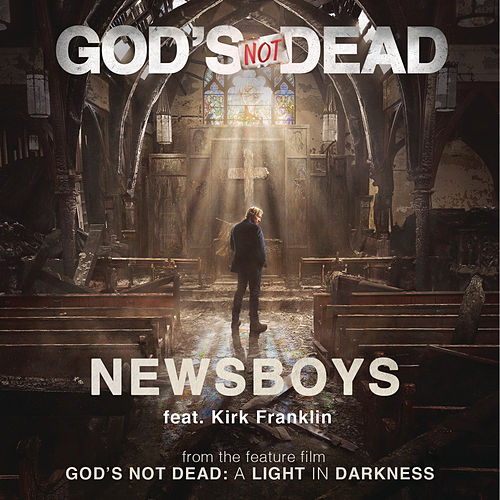 God's Not Dead by Newsboys