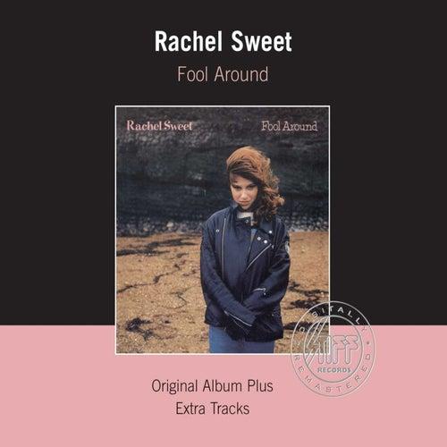 Fool Around (Remastered) by Rachel Sweet